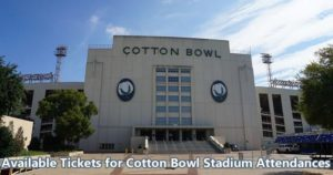 Available Tickets for Cotton Bowl Stadium Attendances